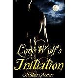 Lone Wolf's Initiation (M+/m gay werewolf gangbang, erotic romance) ~ Alastair Anders