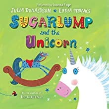 Sugarlump and the Unicorn (       UNABRIDGED) by Julia Donaldson Narrated by Joanna Page