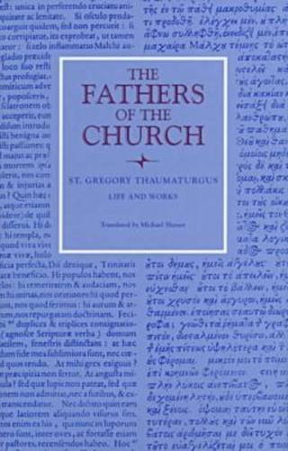 Life and Works of St. Gregory Thaumaturgus (Fathers of the Church 98), GREGORY THAUMATURGUS, MICHAEL SLUSSER, GREGORY THE GREAT