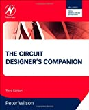 The Circuit Designer's Companion, Third Edition (0080971385) by Wilson, Peter