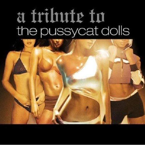 A Tribute to the Pussycat Dolls