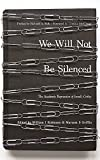 img - for We Will Not Be Silenced: The Academic Repression of Israel's Critics book / textbook / text book