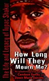 img - for How Long Will They Mourn Me?: The Life and Legacy of Tupac Shakur book / textbook / text book