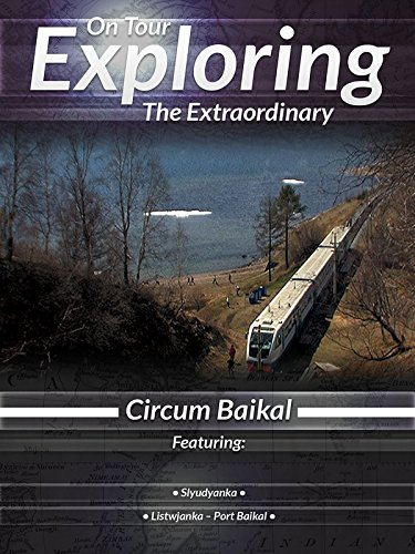 On Tour Exploring the Extraordinary Circum Baikal