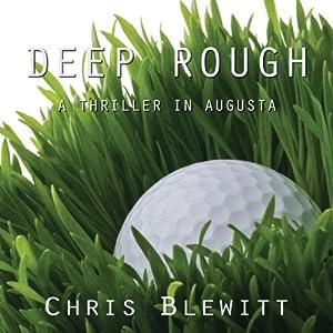 Deep Rough: A Thriller in Augusta | [Chris Blewitt]