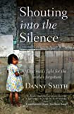 img - for Shouting into the Silence: Fighting for People At Risk book / textbook / text book