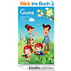 Children's Book About Guns:  A Kids Picture Book About Guns with Photos and Fun Facts (English Edition)