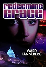 Redeeming Grace: Spring is Scandal Season in the White House (Blessed Selling Thriller & Suspense, Political Intrigue)