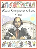 William Shakespeare & the Globe (Trophy Picture Books) (0064437221) by Aliki
