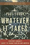 Whatever It Takes: Geoffrey Canadas Quest to Change Harlem and America [Paperback]