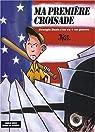 Ma première croisade : Georgie Bush s'en va-t-en-guerre