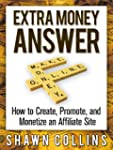 Extra Money Answer: How to Create, Pr...