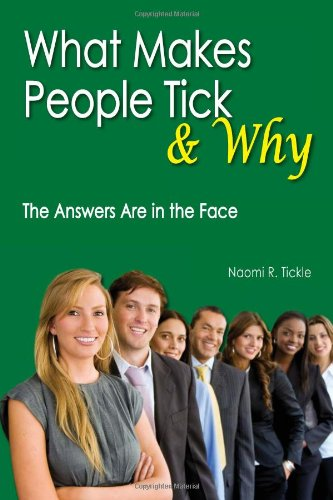 What Makes People Tick and Why: The Answers Are in the Face