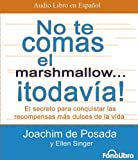 img - for No Te Comas el Marshmallow... Todavia!: El Secreto Para Conquistar las Recompensas Mas Dulces de la Vida (Spanish Edition) book / textbook / text book