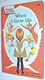 When I Grow Up (0448059371) by Bethell, Jean