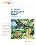 Human Sexuality Today, VangoBooks (6th Edition) (0136042457) by King, Bruce M.