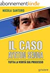 Il caso Ayrton Senna. Tutta la verit�...