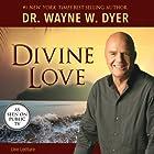Divine Love Vortrag von Wayne W. Dyer Gesprochen von: Wayne W. Dyer