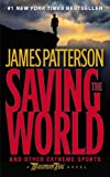 img - for By James Patterson Saving the World and Other Extreme Sports (First Edition) book / textbook / text book