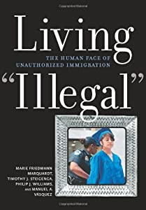 "Living ""Illegal"": The Human Face of Unauthorized Immigration by New Press, The"