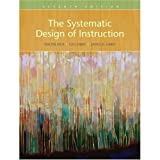 The Systematic Design of Instruction 7th Edition (Book Only)