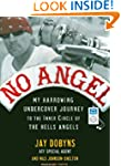 No Angel: My Harrowing Undercover Jou...