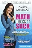 Math Doesn't Suck: How to Survive Middle School Math Without Losing Your Mind or Breaking a Nail