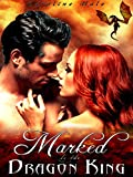 img - for Marked by the Dragon King (Kissed by Fire Book 1) book / textbook / text book