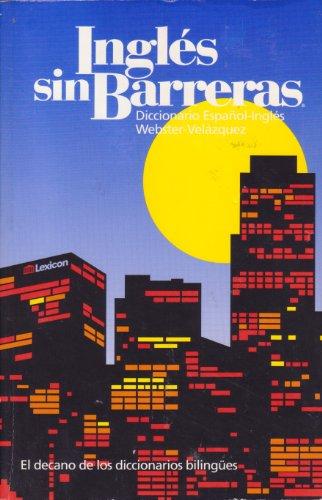 Ingles sin Barreras: Diccionario Espanol-Ingles Webster-Velazquez