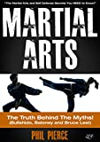 Martial Arts: The Truth Behind the Myths! (Bullshido, Baloney and Bruce Lee!): The Martial Arts and Self Defense Secrets You NEED to Know