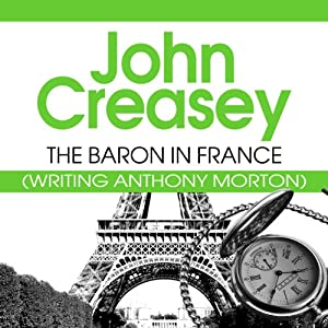 The Baron in France: The Baron Series, Book 23 | [John Creasey]