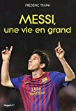 echange, troc Frédéric Traïni - Messi, une vie en grand