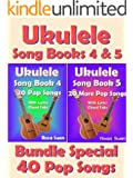 Ukulele Song Book 4 & 5 - 40 Popular Songs With Lyrics and Ukulele Chord Tabs - Bundle of 2 Ukulele Song Books: Ukulele Chord Tabs (Ukulele Songs 1) (English Edition)