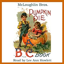 Pumpkin Pie ABC Book (       UNABRIDGED) by McLoughlin Narrated by Lee Ann Howlett