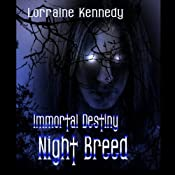 Night Breed: Immortal Destiny, Book 2 | Lorraine Kennedy
