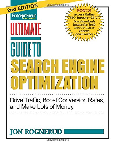 Ultimate Guide to Search Engine Optimization: Drive Traffic, Boost Conversion Rates and Make Tons of Money (Ultimate Ser