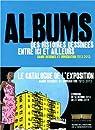 Albums, des histoires dessinées entre ici et ailleurs: Bande dessinée et immigration (1913-2013) par Collectif