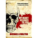My Heart Belongs To You: A Psycho Thriller