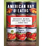 img - for [ THE AMERICAN WAY OF EATING: UNDERCOVER AT WALMART, APPLEBEE'S, FARM FIELDS AND THE DINNER TABLE - IPS ] By McMillan, Tracie ( Author) 2012 [ Compact Disc ] book / textbook / text book