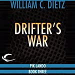 Drifter's War (       UNABRIDGED) by William C. Dietz Narrated by Bill Quinn
