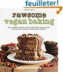 Rawsome Vegan Baking: An Un-cookbook...