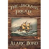 The Jackass Frigateby Alaric Bond
