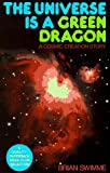 The Universe Is a Green Dragon: A Cosmic Creation Story (0140193022) by BRIAN SWIMME