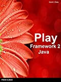 Play Framework 2 For Java: Easy Guide