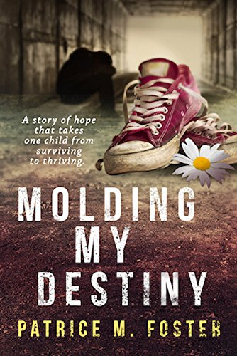 molding-my-destiny-a-story-of-hope-that-takes-one-child-from-surviving-to-thriving