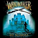 Wandmaker Audiobook by Ed Masessa Narrated by Ramón de Ocampo