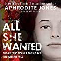 All She Wanted Audiobook by Aphrodite Jones Narrated by Kat Heiser
