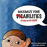 Maximize Your Abilities - Living with CAPD: Central Auditory Processing Disorder (Chris Rawlins Studios) (Volume 1)