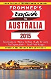 Frommer's EasyGuide to Australia 2015 (Easy Guides)