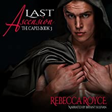 Last Ascension: The Capes, Book 3 (       UNABRIDGED) by Rebecca Royce Narrated by Bryant Sullivan